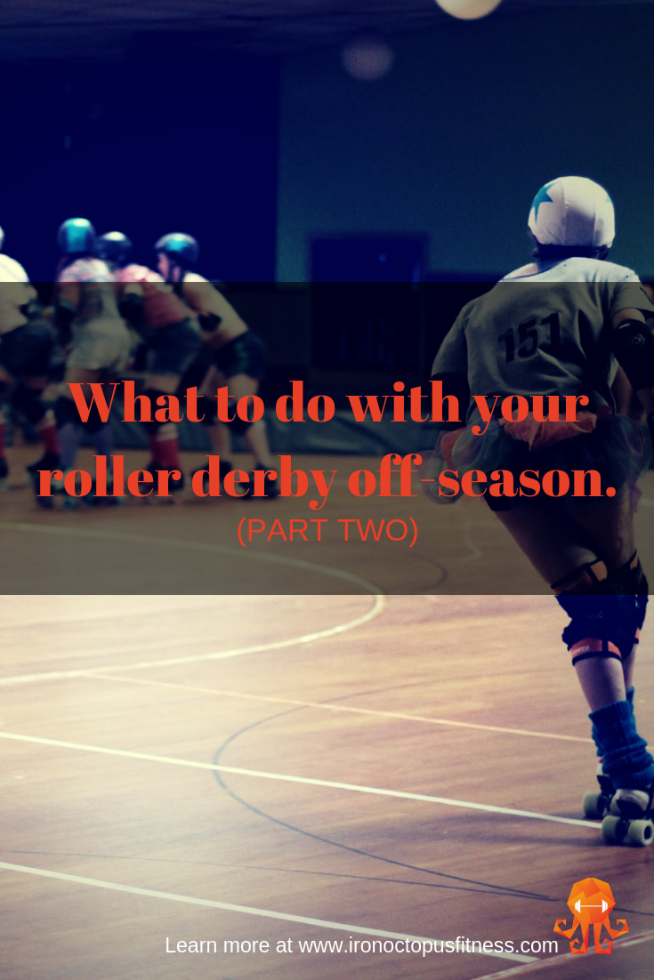 A Case for the Roller Derby Off Season [Part 2]