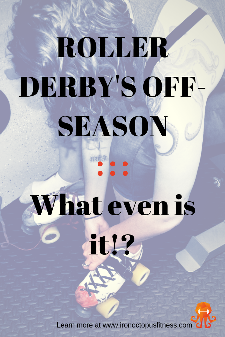 A Case for the Roller Derby Off-Season [Part 1]