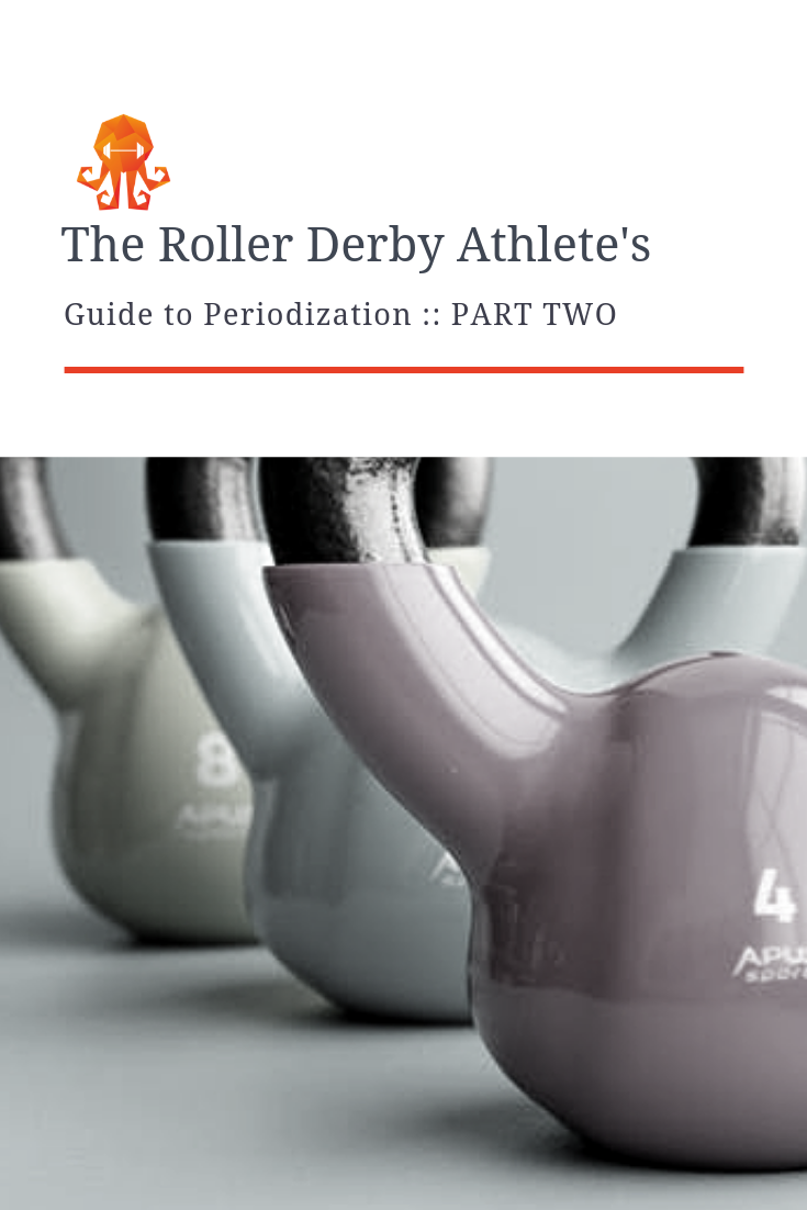 A Roller Derby Athlete's Guide to Periodization :: PART TWO